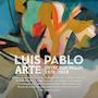 """""""Luis Pablo. Arte entre dos siglos. 1970-2018"""""""