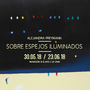 Exposición Alejandra Freymann SOBRE ESPEJOS ILUMINADOS
