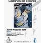 """Exposición """"Caminos de Colores"""""""