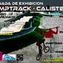 Jornada de exhibición PUMPTRACK . CALISTENIA