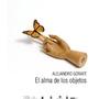 El alma de los objetos. Alejandro Gorafe