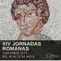XIV Jornadas Romanas. Carranque 2019