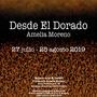 """Exposición """"Desde El Dorado"""" Amelia Moreno"""